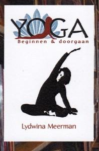 Yoga Yogaboek YOGA Beginnen en doorgaan 25 opeenvolgende yogalessen 600 fotos 450 blz Euro 22.95 Schrijfster Lydwina Meerman_