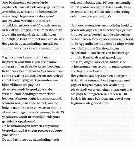 Tijdschrift voor Yoga November 2013 Boekrecensie YOGA Beginnen en doorgaan door Lydwina Meerman Yogadocente en docente Sanskriet in Amsterdam